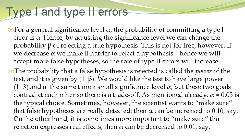 Type I and type II errors For a general significance level α, the probability
