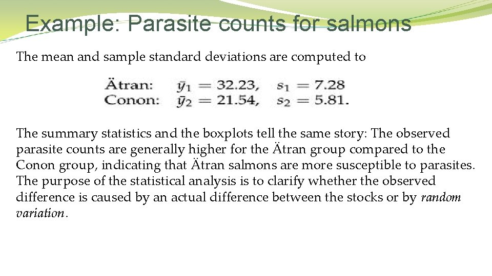 Example: Parasite counts for salmons The mean and sample standard deviations are computed to