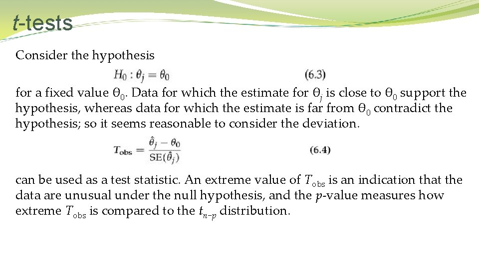 t-tests Consider the hypothesis for a fixed value θ 0. Data for which the