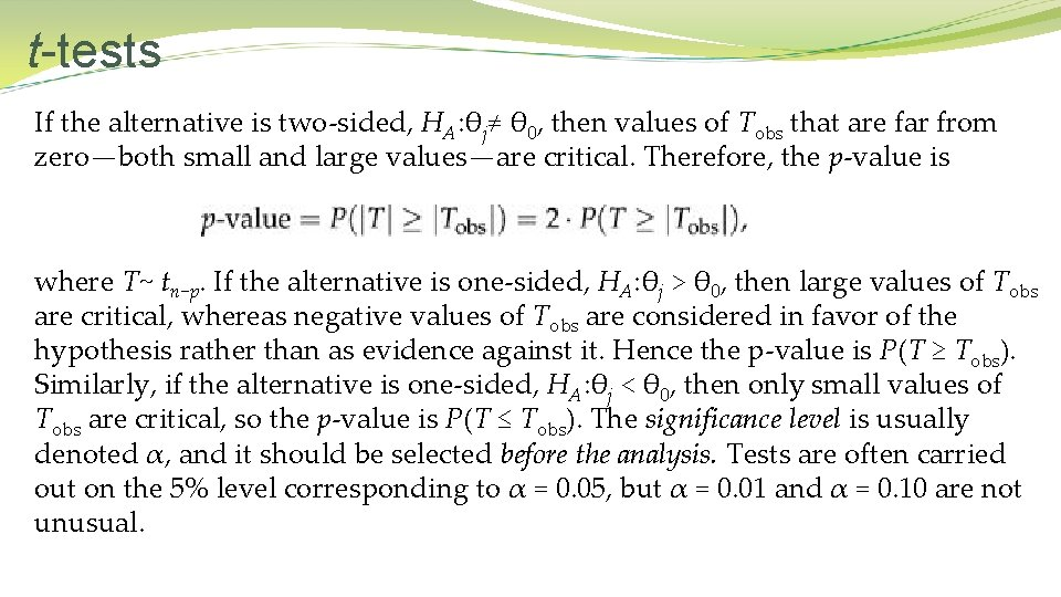 t-tests If the alternative is two-sided, HA: θj≠ θ 0, then values of Tobs