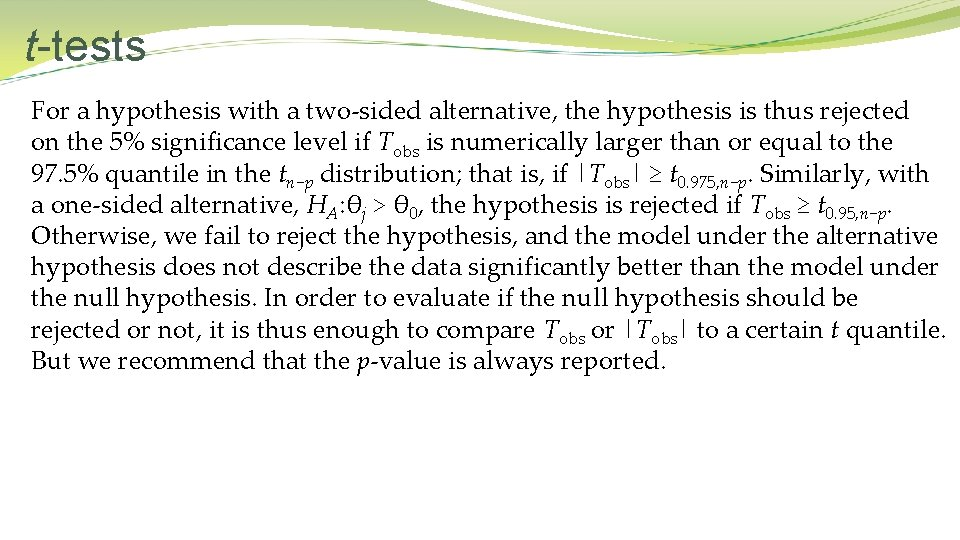 t-tests For a hypothesis with a two-sided alternative, the hypothesis is thus rejected on