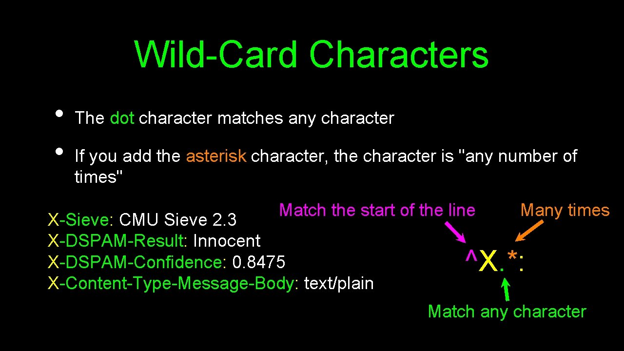 Wild-Card Characters • • The dot character matches any character If you add the