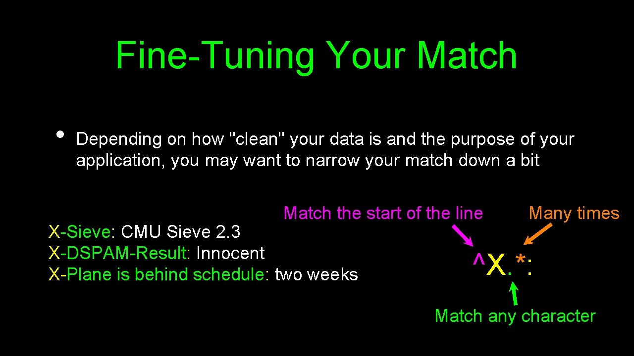 Fine-Tuning Your Match • Depending on how