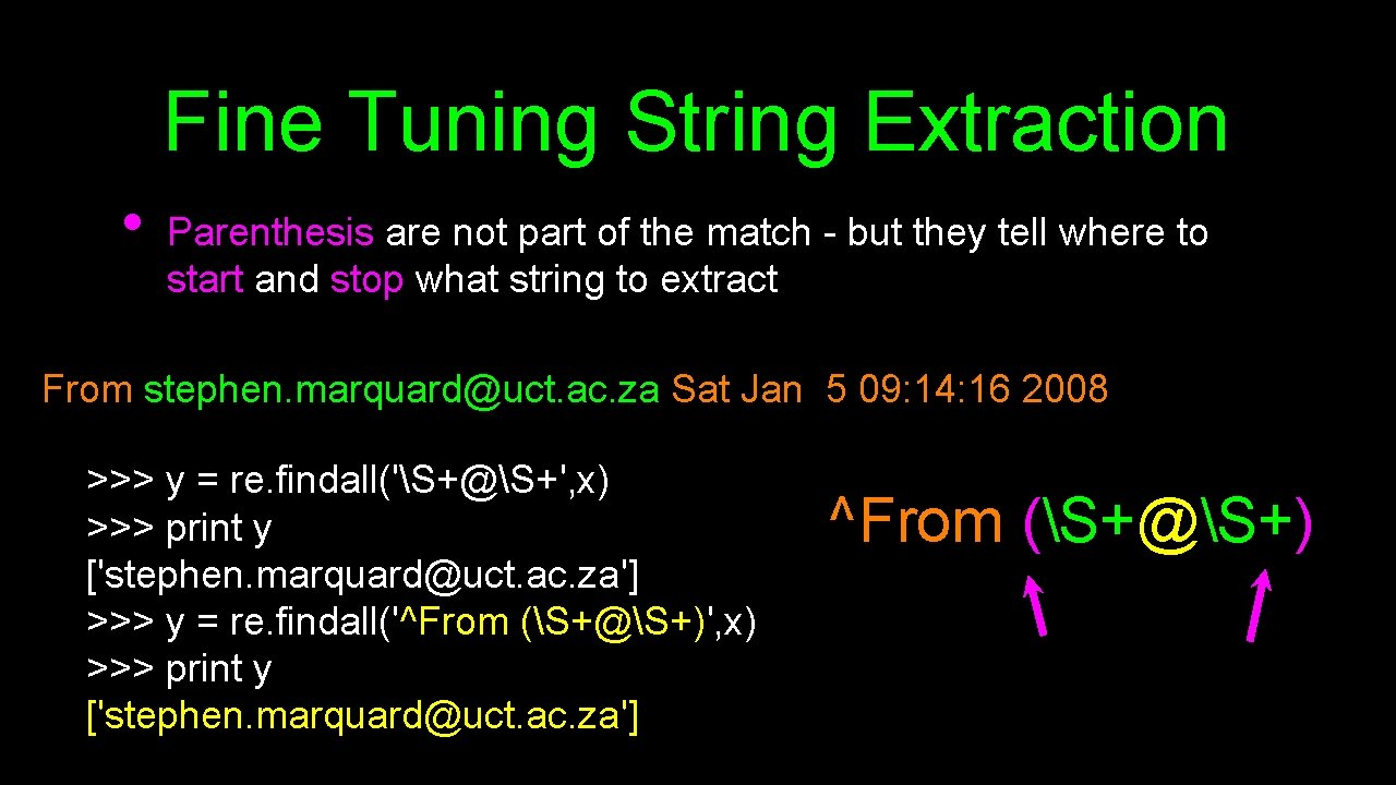 Fine Tuning String Extraction • Parenthesis are not part of the match - but
