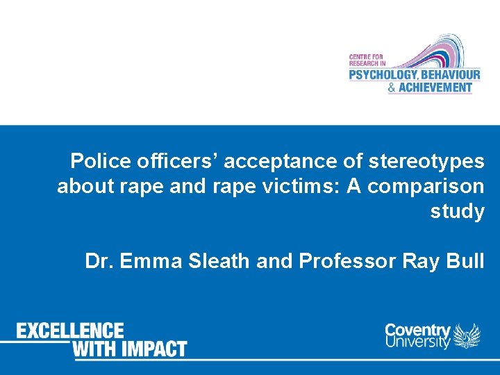 Police officers' acceptance of stereotypes about rape and rape victims: A comparison study Dr.
