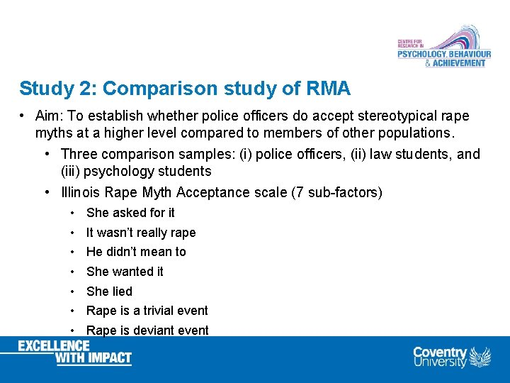 Study 2: Comparison study of RMA • Aim: To establish whether police officers do
