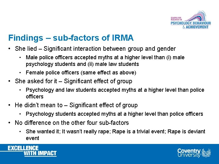 Findings – sub-factors of IRMA • She lied – Significant interaction between group and
