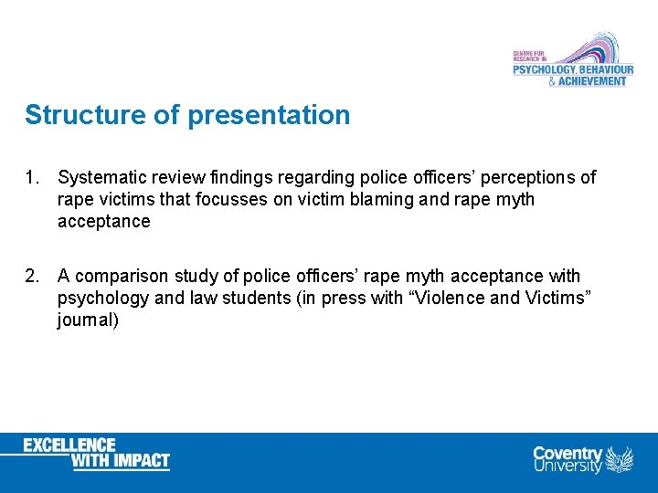 Structure of presentation 1. Systematic review findings regarding police officers' perceptions of rape victims