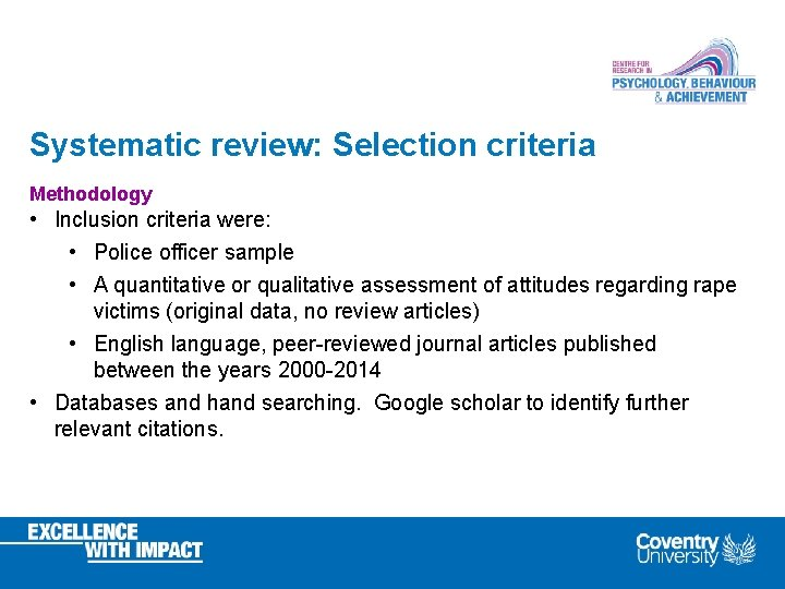 Systematic review: Selection criteria Methodology • Inclusion criteria were: • Police officer sample •