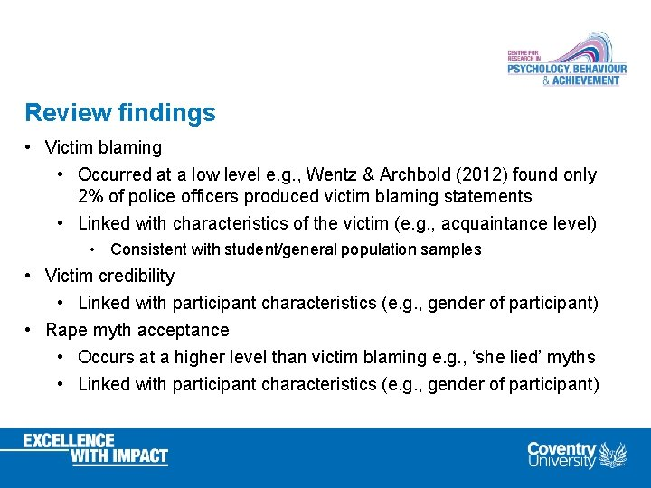 Review findings • Victim blaming • Occurred at a low level e. g. ,
