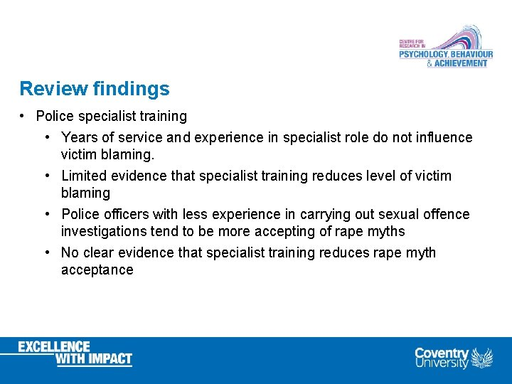 Review findings • Police specialist training • Years of service and experience in specialist