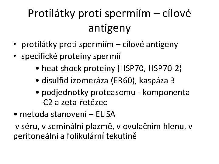 Protilátky proti spermiím – cílové antigeny • protilátky proti spermiím – cílové antigeny •