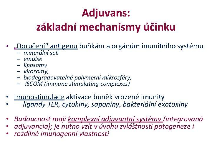 """Adjuvans: základní mechanismy účinku • """"Doručení"""" antigenu buňkám a orgánům imunitního systému – minerální"""