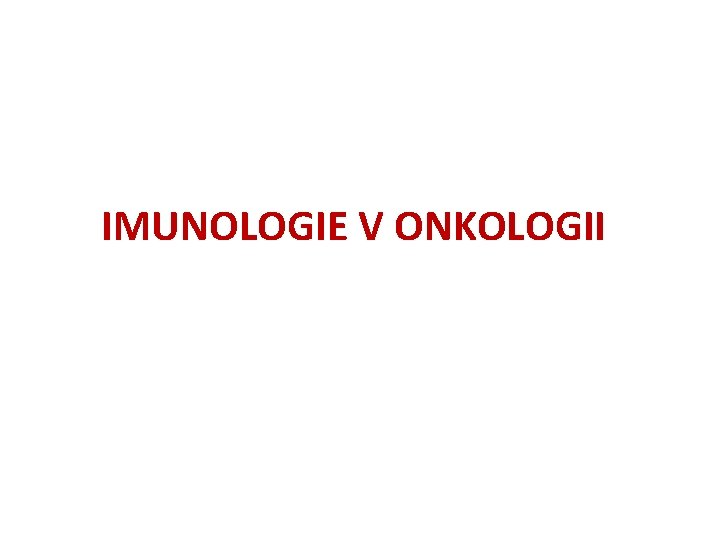 IMUNOLOGIE V ONKOLOGII