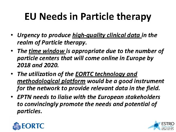 EU Needs in Particle therapy • Urgency to produce high-quality clinical data in the