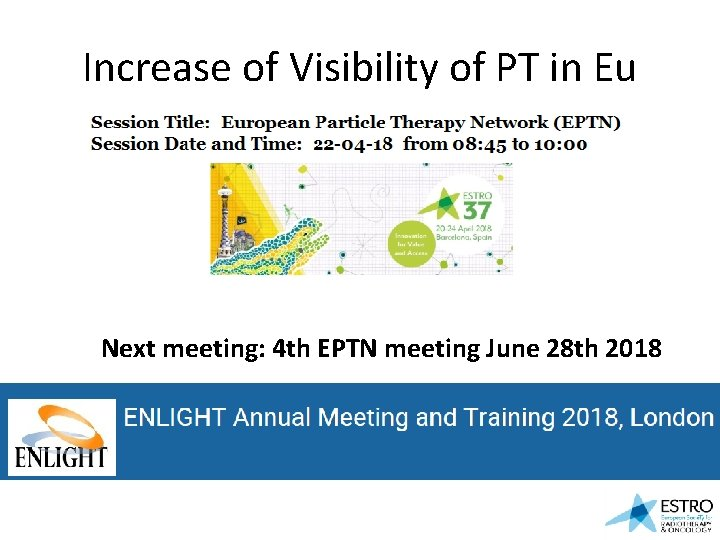 Increase of Visibility of PT in Eu Next meeting: 4 th EPTN meeting June