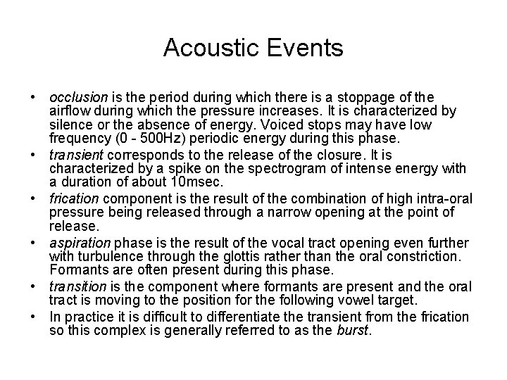 Acoustic Events • occlusion is the period during which there is a stoppage of
