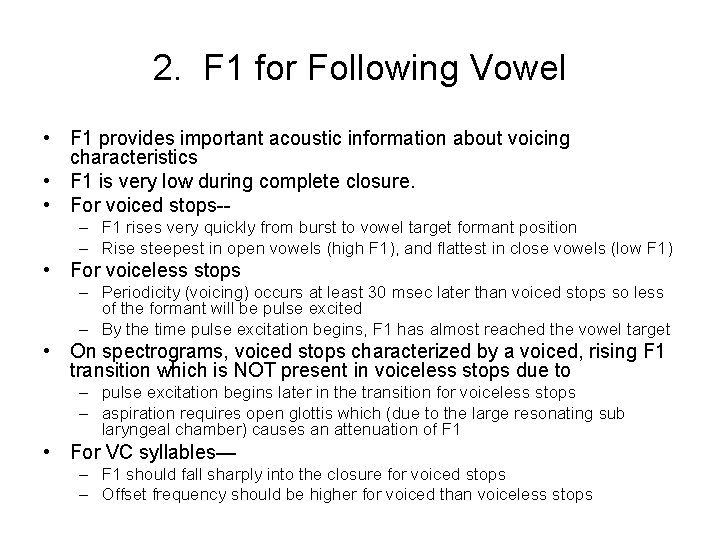 2. F 1 for Following Vowel • F 1 provides important acoustic information about