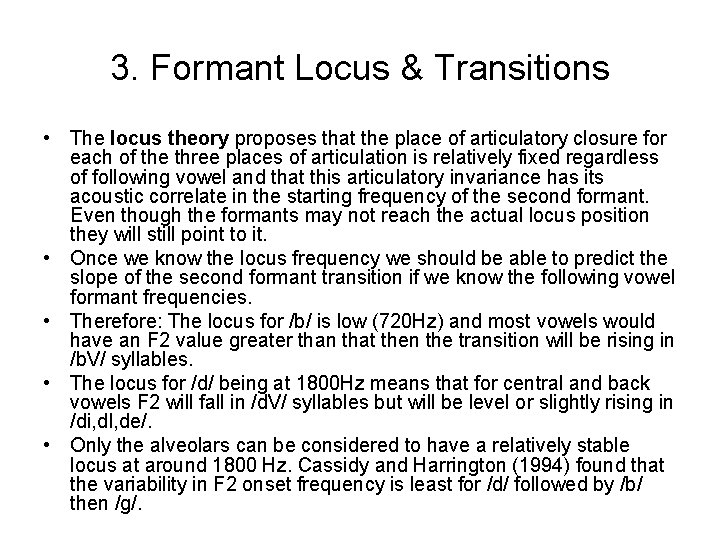 3. Formant Locus & Transitions • The locus theory proposes that the place of