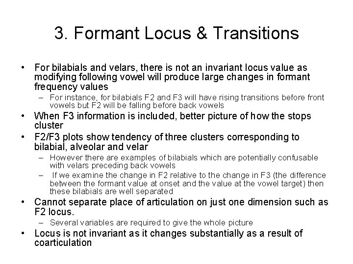 3. Formant Locus & Transitions • For bilabials and velars, there is not an