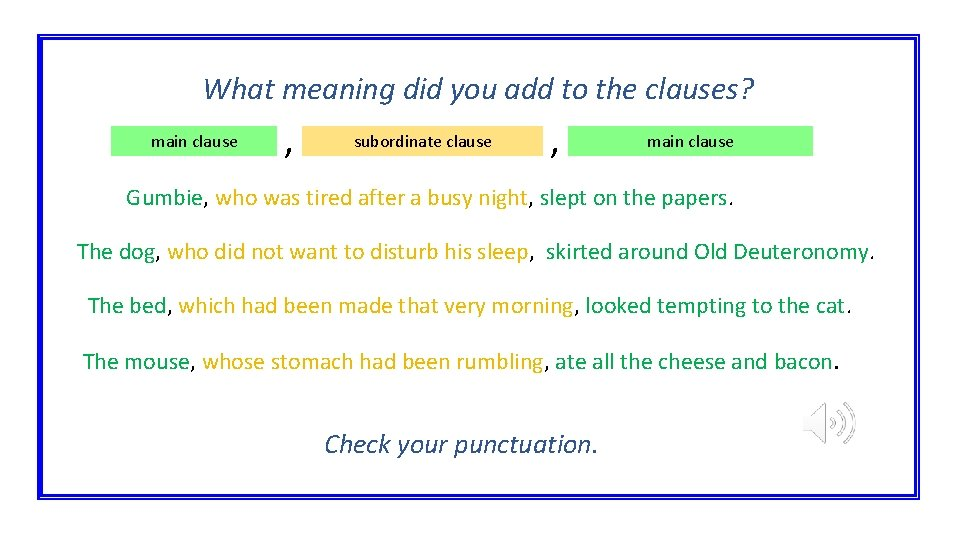 What meaning did you add to the clauses? main clause , subordinate clause ,