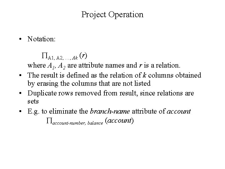 Project Operation • Notation: A 1, A 2, …, Ak (r) where A 1,