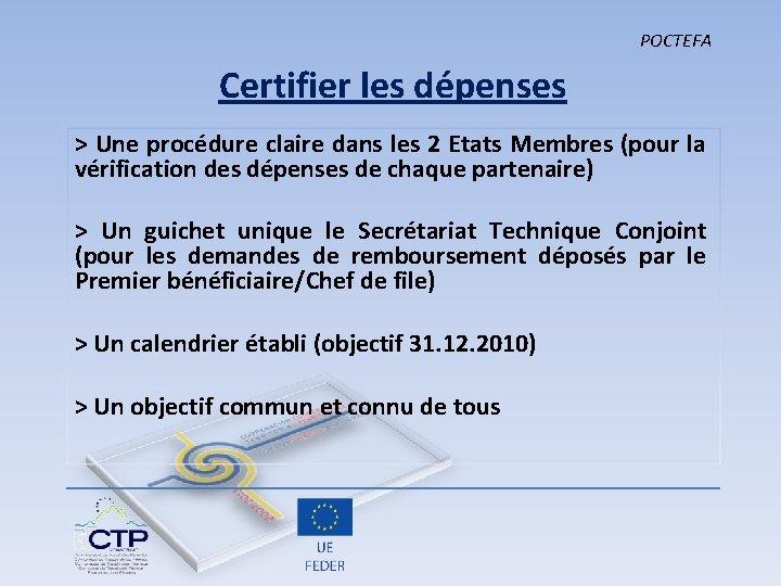 POCTEFA Certifier les dépenses > Une procédure claire dans les 2 Etats Membres (pour