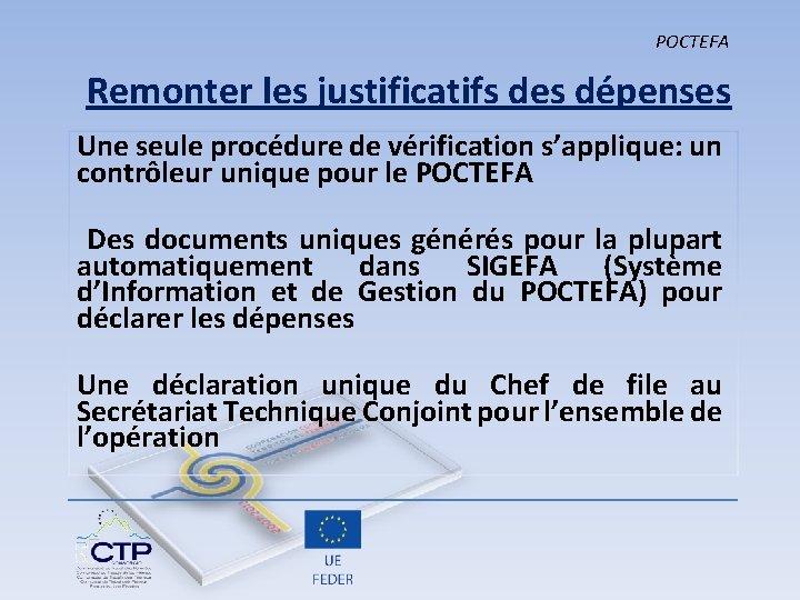 POCTEFA Remonter les justificatifs des dépenses Une seule procédure de vérification s'applique: un contrôleur