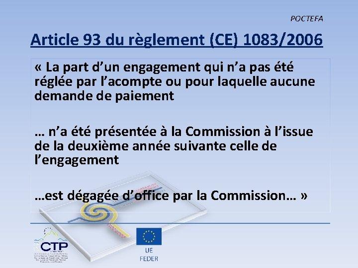 POCTEFA Article 93 du règlement (CE) 1083/2006 « La part d'un engagement qui n'a