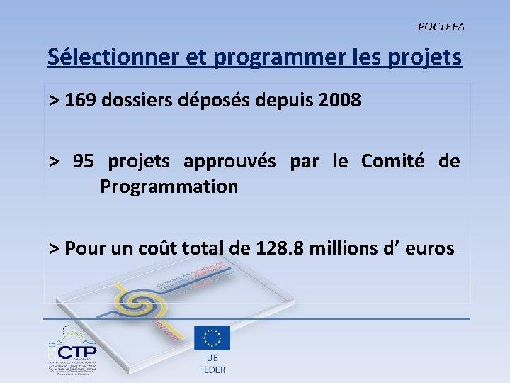 POCTEFA Sélectionner et programmer les projets > 169 dossiers déposés depuis 2008 > 95