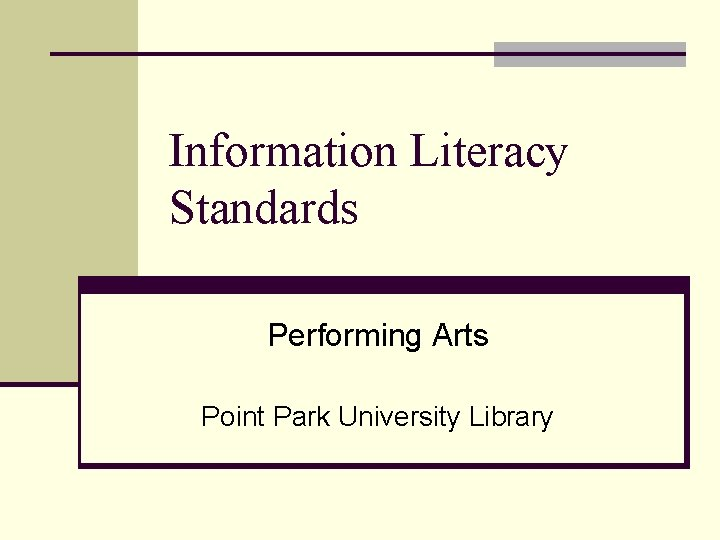 Information Literacy Standards Performing Arts Point Park University Library