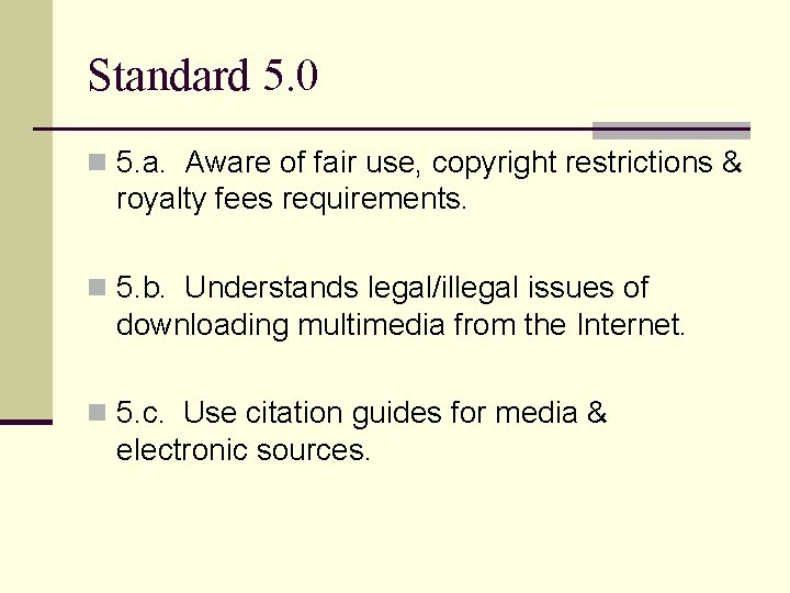 Standard 5. 0 n 5. a. Aware of fair use, copyright restrictions & royalty