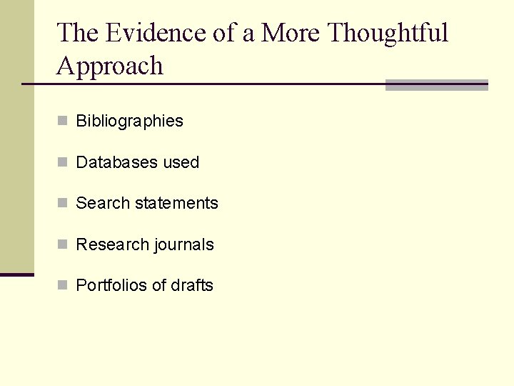 The Evidence of a More Thoughtful Approach n Bibliographies n Databases used n Search