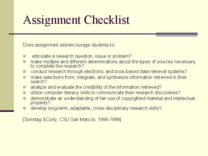 Assignment Checklist Does assignment ask/encourage students to: n n n n articulate a research