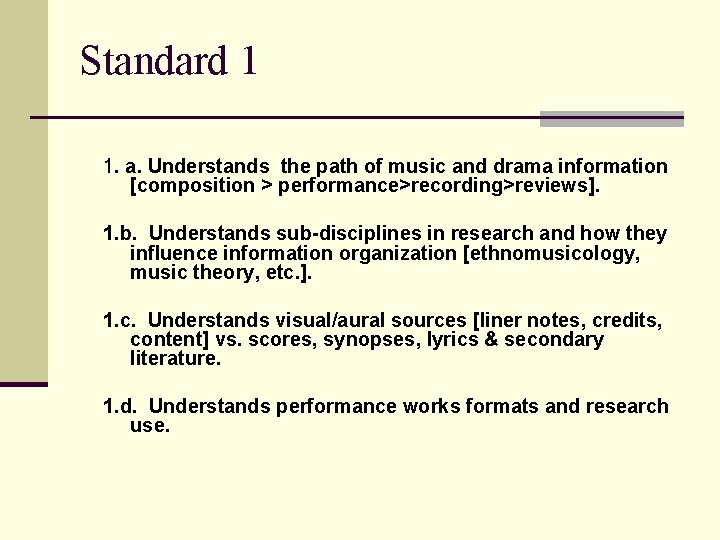 Standard 1 1. a. Understands the path of music and drama information [composition >