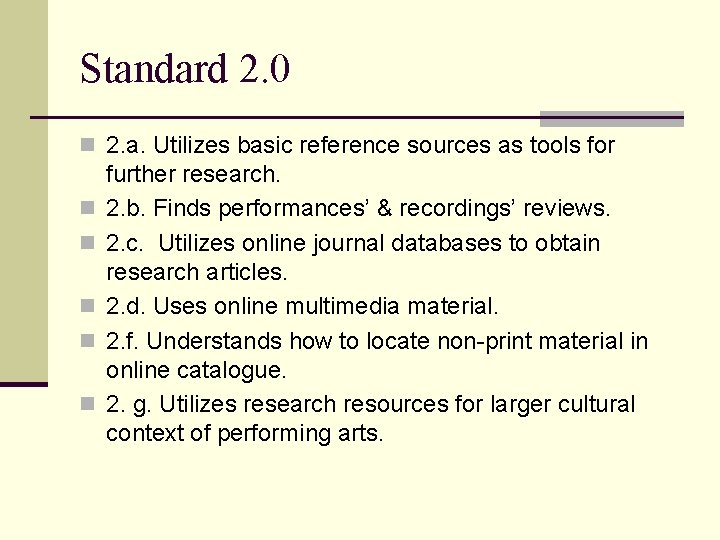 Standard 2. 0 n 2. a. Utilizes basic reference sources as tools for n