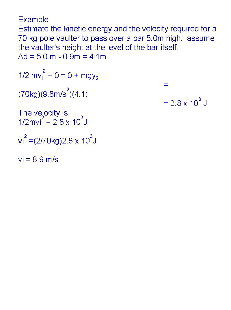 Example Estimate the kinetic energy and the velocity required for a 70 kg pole