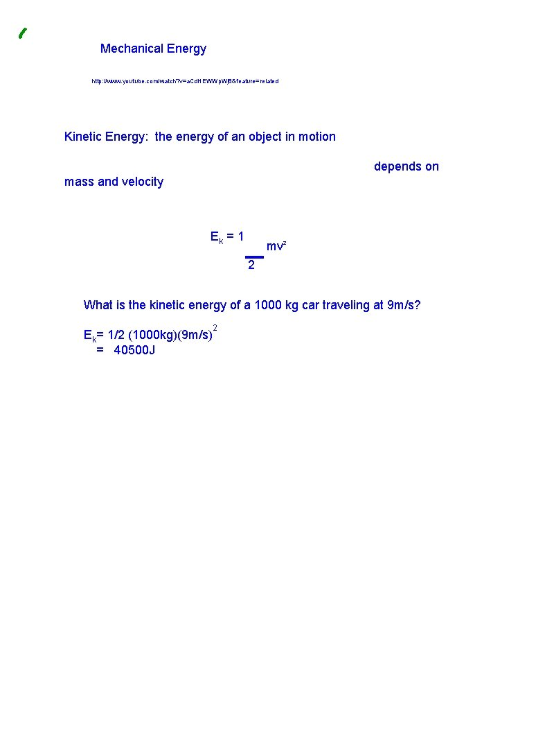 Mechanical Energy http: //www. youtube. com/watch? v=a. Cd. HEWWp. Wj 8&feature=related Kinetic Energy: the