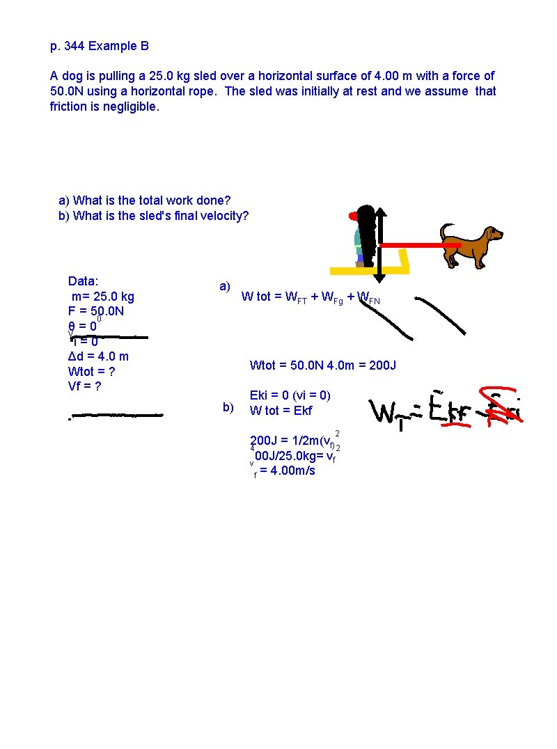 p. 344 Example B A dog is pulling a 25. 0 kg sled over