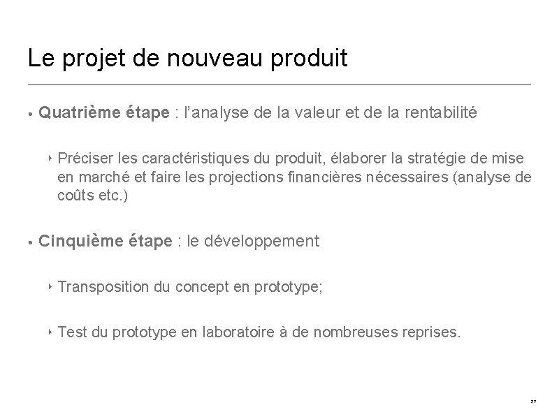 Le projet de nouveau produit • Quatrième étape : l'analyse de la valeur et
