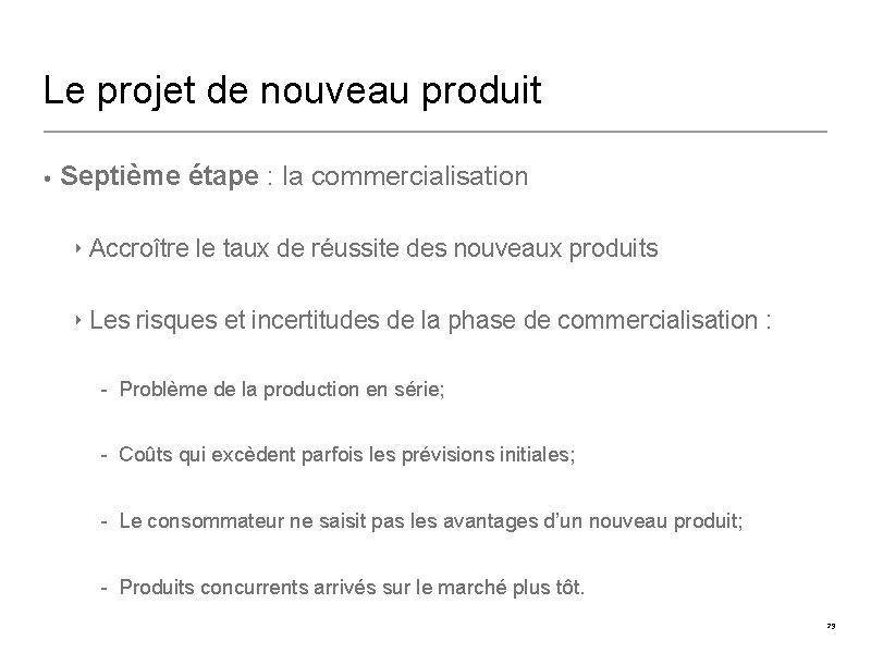 Le projet de nouveau produit • Septième étape : la commercialisation ‣ Accroître le