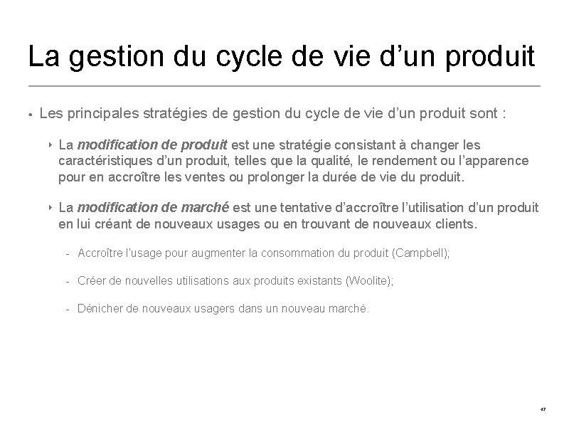 La gestion du cycle de vie d'un produit • Les principales stratégies de gestion