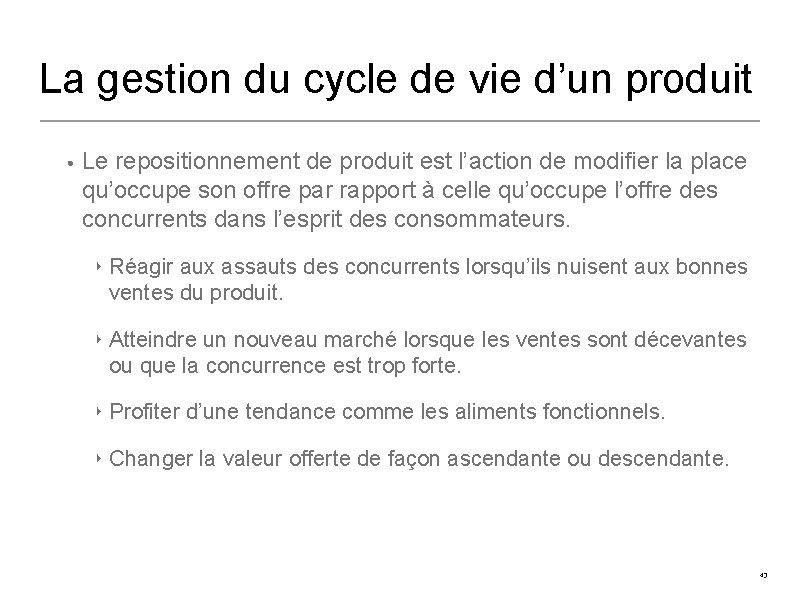 La gestion du cycle de vie d'un produit • Le repositionnement de produit est