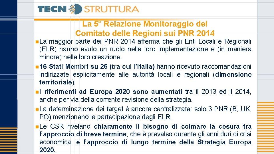 La 5° Relazione Monitoraggio del Comitato delle Regioni sui PNR 2014 n La maggior