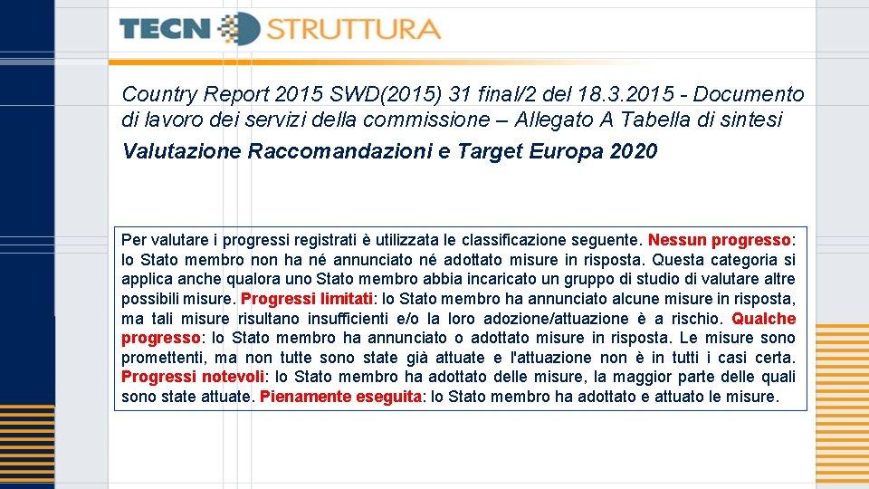 Country Report 2015 SWD(2015) 31 final/2 del 18. 3. 2015 - Documento di lavoro