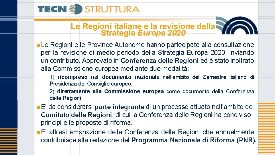 Le Regioni italiane e la revisione della Strategia Europa 2020 n Le Regioni e