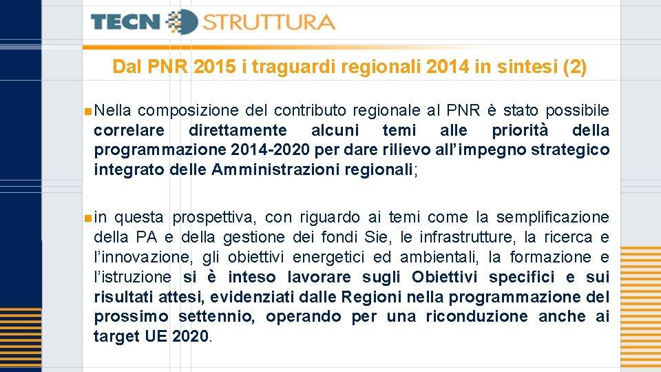 Dal PNR 2015 i traguardi regionali 2014 in sintesi (2) n Nella composizione del
