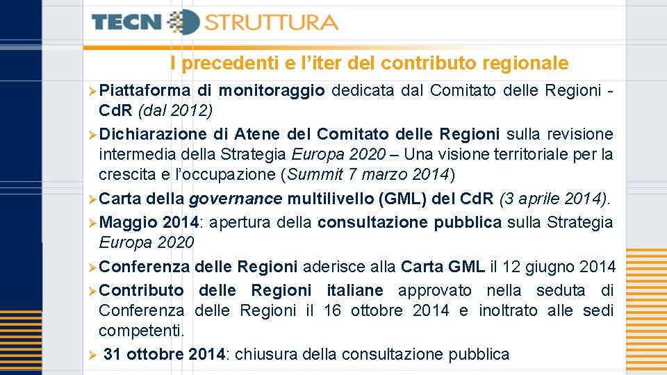 I precedenti e l'iter del contributo regionale ØPiattaforma di monitoraggio dedicata dal Comitato delle