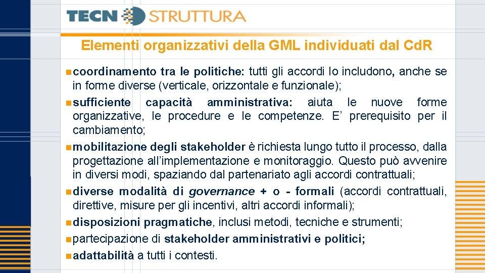 Elementi organizzativi della GML individuati dal Cd. R n coordinamento tra le politiche: tutti
