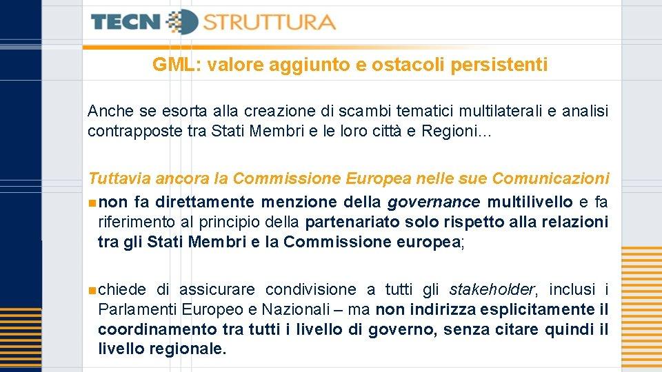 GML: valore aggiunto e ostacoli persistenti Anche se esorta alla creazione di scambi tematici
